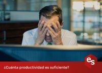 cuanta productividad es suficiente
