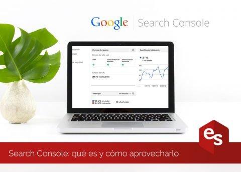 Google Search Console: qué es y como aprovecharlo