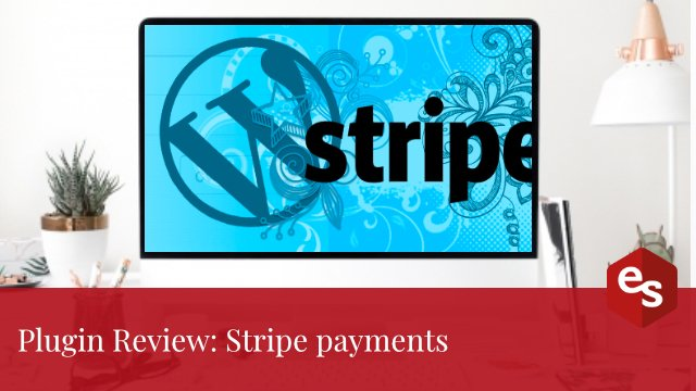 Stripe payments plugin review