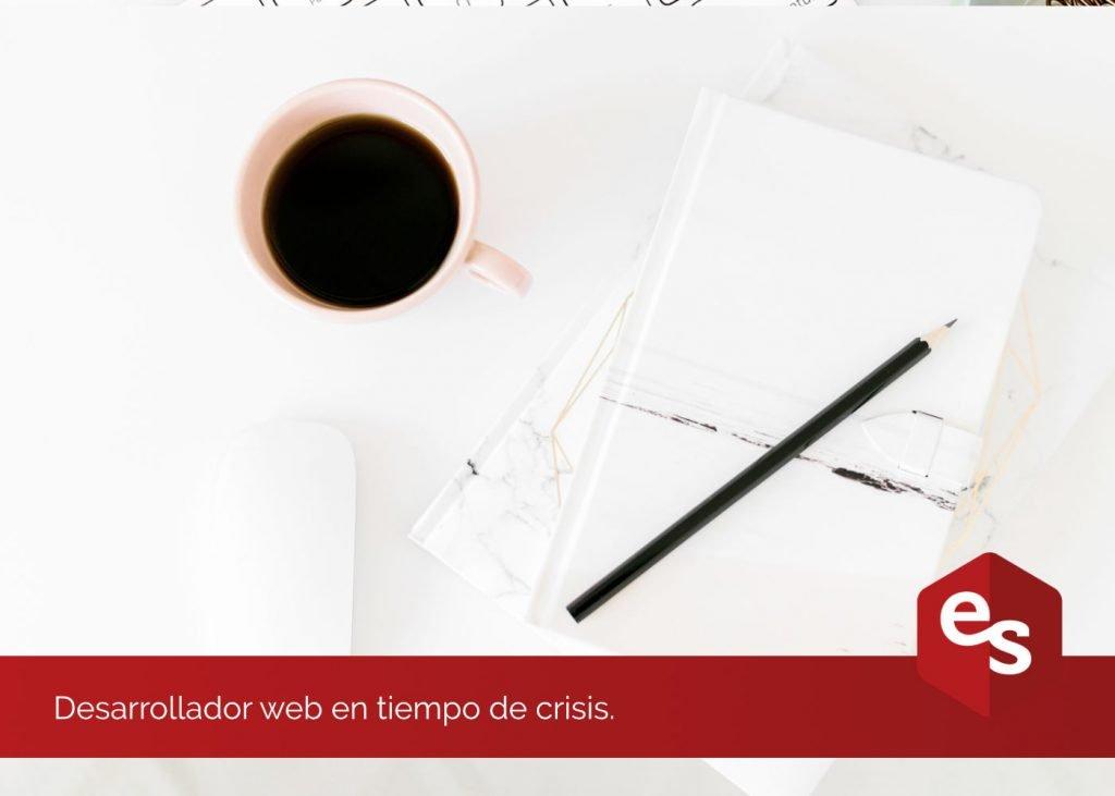 Desarrollador web en tiempo de crisis